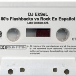 DJ EkSeL - 80's Flashbacks vs Rock En Espanol