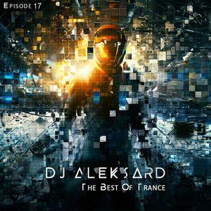 DJ ALEKSARD Presents–The Best Of Trance Episode 17