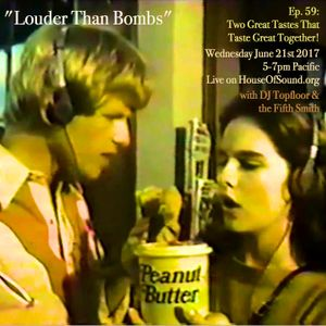 """LOUDER THAN BOMBS Ep #059 - """"Two Great Tastes That Taste Great Together!"""""""