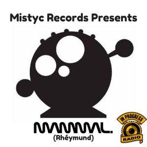 Mistyc Records Presents  **RHEYMUND (US)** on IN PROGRESS RADIO