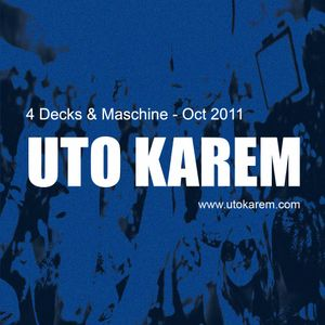 Uto Karem - 4 Decks & Maschine - Oct 2011 [Part2]