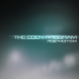 The Eden Program - Postmortem