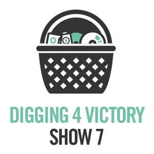 Digging 4 Victory – Show 7