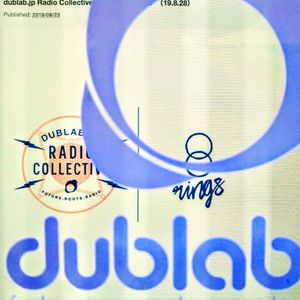 "dublab.jp Radio Collective #207 ""rings radio""(19.8.28)"