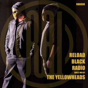 Reload Black - Reload Black Radio 008 with The YellowHeads