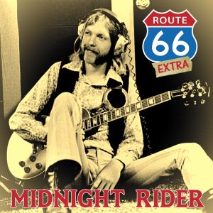 Route 66 Extra - Midnight Rider ''The Legacy of Duane Allman''