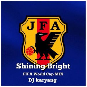 Shining Bright ~FIFA World Cap MIX~
