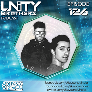 Unity Brothers Podcast #126 [GUEST MIX BY SKIAVO & VINDES]