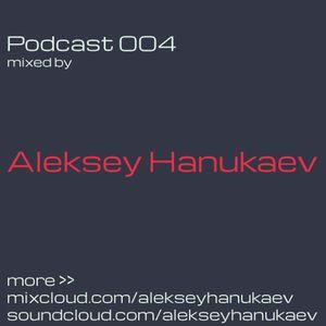 Podcast 004 - Aleksey Hanukaev