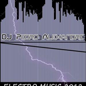 Sejam bem vindos a 2012, O Futuro, o ano da Electro Music !  By : DJ Pedro Alexandre