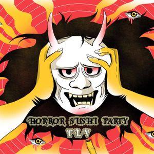 Horror Sushi Party - Opening Ceremony Set @ Levontin 7