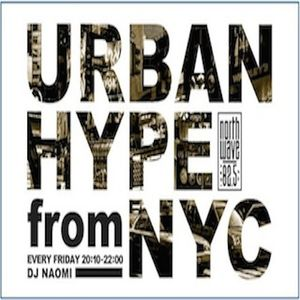 "2019/06/14 FM NORTH WAVE ""Urban hype from NYC"""
