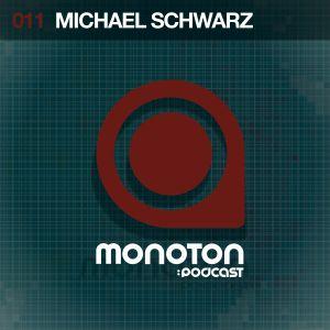 MNTNPC011 - MONOTON audio presents Michael Schwarz