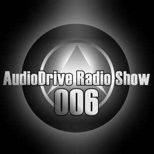 AudioDrive Radio Show 006