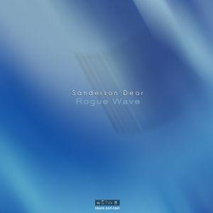 Sanderson Dear - Rogue Wave