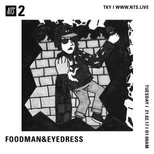 Foodman & Eyedress - 21st February 2017