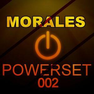 DJ MORALES powerset ep.002