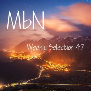 MbN - Weekly Selection 47