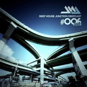 Snip - Deep House Junction Deepcast #006 /Promo/