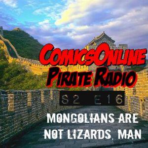 ComicsOnline Pirate Radio S2 E16 - Mongolians Are Not Lizards, Man