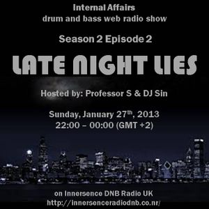 Internal Affairs radio show - S02E02 (27-01-2013) - Late Night Lies - Innersence DNB UK
