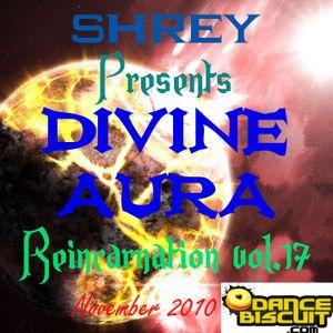 Shrey Pres. Divine Aura - Reincarnation Vol.17