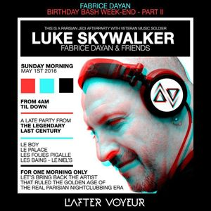 SKYWALKER @ AFTER VOYEUR / Fabrice Dayan Bday / PARIS / Part 2