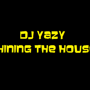 DJ Yazy Shining The House 010 (Greetings To Denmark)