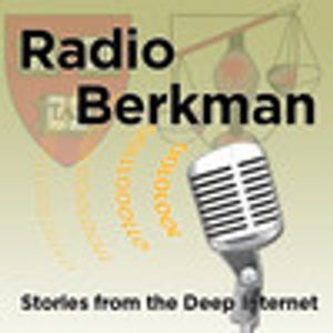 Radio Berkman 130: Adventures in Anonymity, Part One