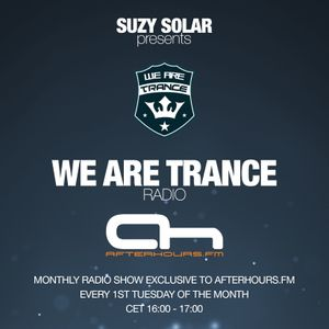 Suzy Solar presents We Are Trance Radio 018 on AH.fm