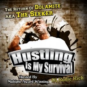 RUDIE RICH PRESENTS DOLOAMITE aka THE SEEKER OFFICIAL MIX CD HUSTLIN IS MY SURVIVAL AUG 2011