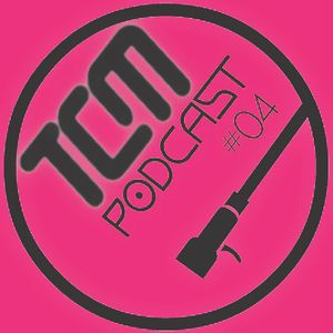 TCMpodcast 04