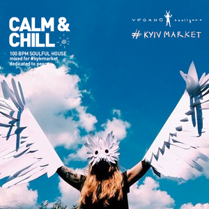 Calm & Chill deep soulful house mix for Kyivmarket #5