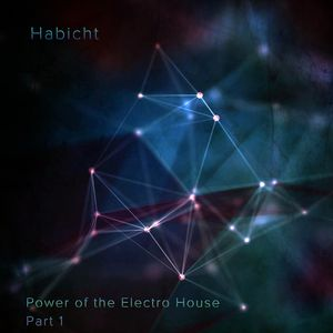 Habicht - Power of the Electro House, Part 1