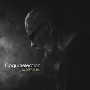 "Coqui Selection ""September 2017  Dj Set"""
