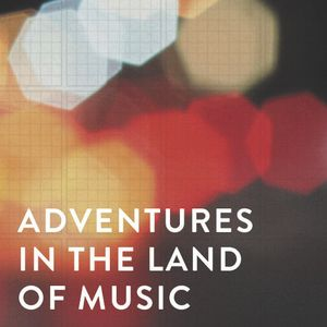Adventures in the land of music