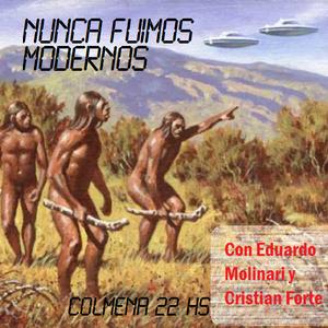 Nunca fuimos modernos - 29/11/13 (Eduardo Molinari - Cristian Forte)