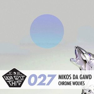 We Got This Mix #027 Feat. Mikos Da Gawd and Chrome Wolves