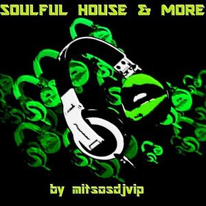Soulful House & More August 2016 Vol 1