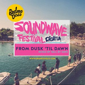 Soundwave Croatia 2016: From Dusk 'Til Dawn [mixed by Sell By Dave]