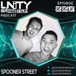 Unity Brothers Podcast #228 [GUEST MIX BY SPOONER STREET]