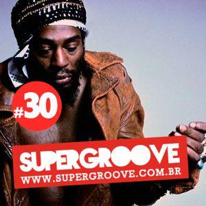 Programa #30 - Rádio Supergroove