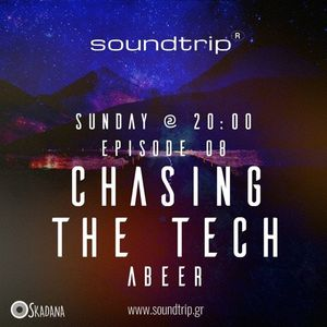 Chasing The Tech #08 by abeer (2-hour Special)