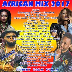 Dj Olemacho - Street Talk 4 Mix 2017(African Mix)