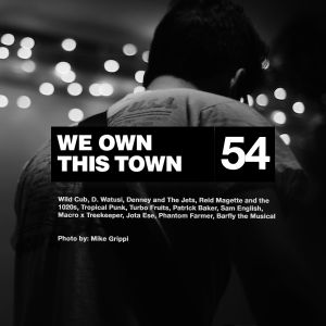 We Own This Town: Volume 54