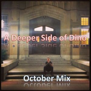 A Deeper Side of Dino is BACK! October Mix