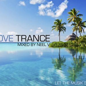 We Love Trance  mixed by Neel V (2010 mix)
