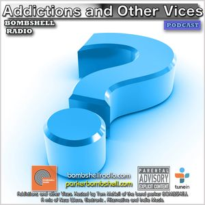 Addictions and Other Vices  339 - Bombshell Radio 11/16/2016