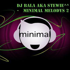 Dj Bala aka Stewie^^ - Minimal Melodys 2