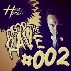 Henry Himself - Drop The Rave #002
